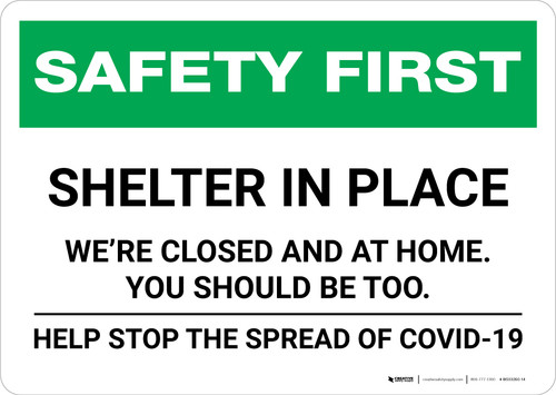 Safety First: Shelter In Place - We Are Closed and At Home Landscape - Wall Sign