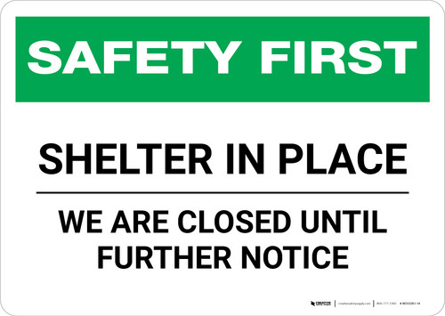 Safety First: Shelter In Place - We Are Closed Until Further Notice Landscape - Wall Sign