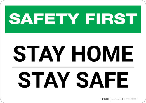 Safety First: Stay Home/Stay Safe Landscape - Wall Sign