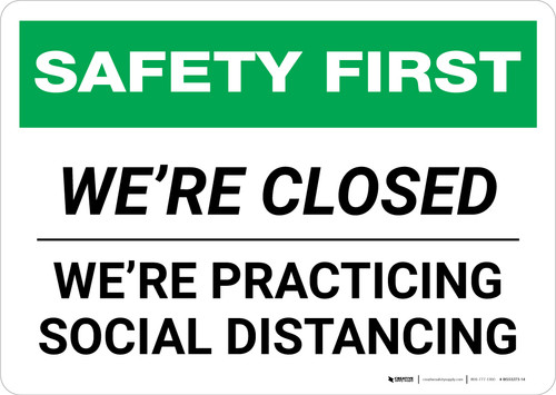 Safety First: We Are Closed - We Are Practicing Social Distancing Landscape - Wall Sign