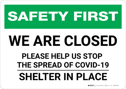 Safety First: We Are Closed - Please Help Us Stop The Spread Of Covid-19 Landscape - Wall Sign