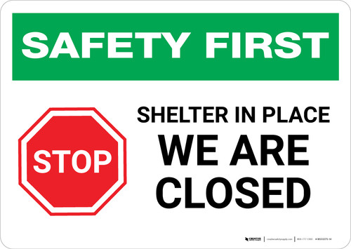 Safety First: STOP - Shelter in Place - We Are Closed Landscape - Wall Sign