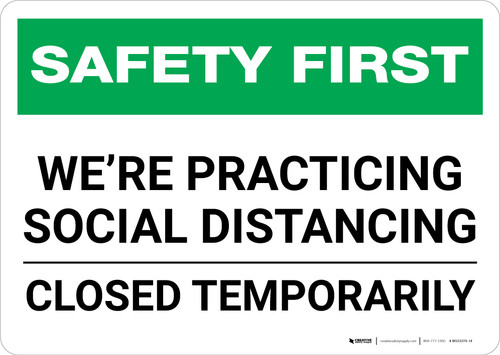 Safety First: We Are Practicing Social Distancing - Closed Temporarily Landscape - Wall Sign