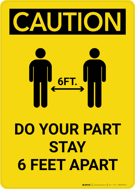 Caution: Do Your Part Stay 6 Feet Apart with Icon Portrait - Wall Sign