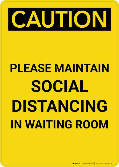 Caution: Please Maintain Social Distancing in Waiting Room Portrait - Wall Sign