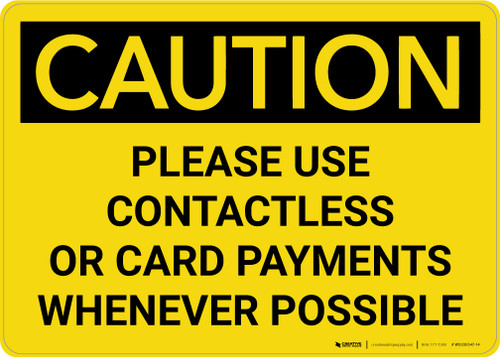 Caution: Please Use Contactless or Card Payments When Possible Landscape - Wall Sign