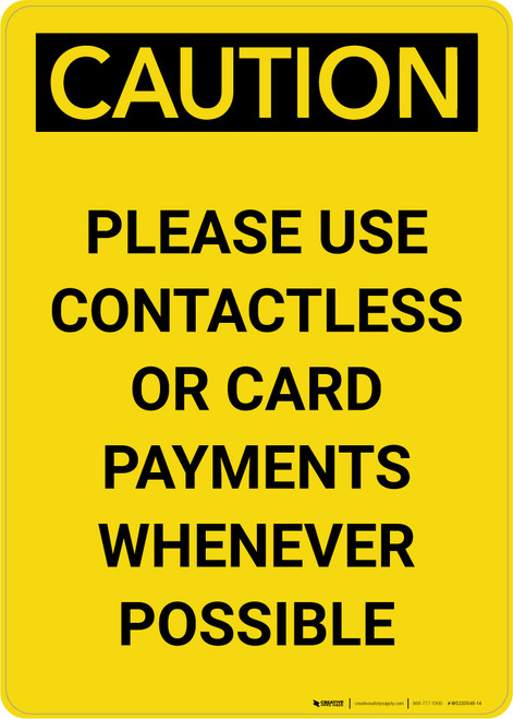Caution: Please Use Contactless or Card Payments When Possible Portrait - Wall Sign