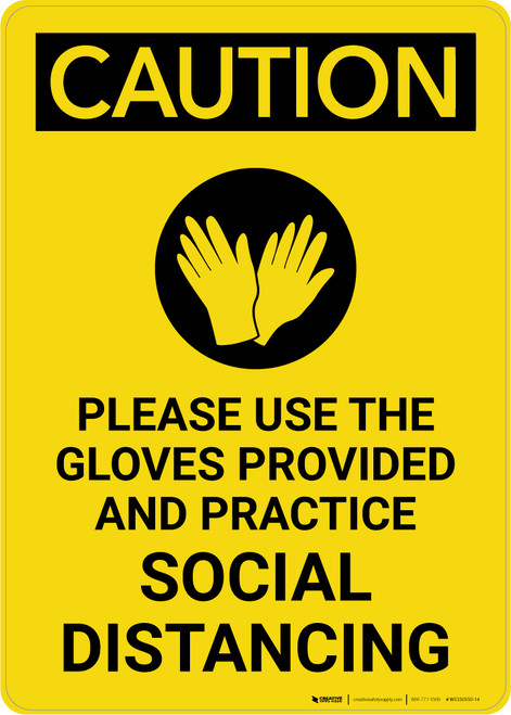 Caution: Please Use the Gloves Provided and Practice Social Distancing with Icon Portrait - Wall Sign