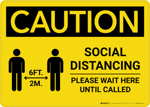 Caution: Social Distancing Wait Here Until Called with Icon Landscape - Wall Sign
