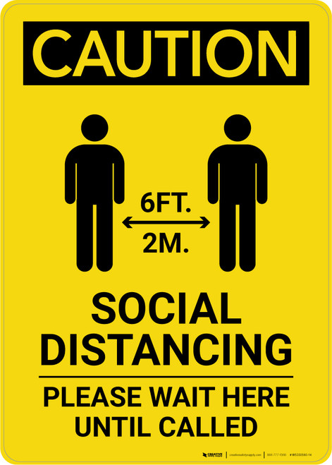 Caution: Social Distancing Wait Here Until Called with Icon Portrait - Wall Sign