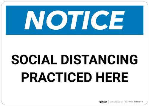 Notice: Social Distancing Practiced Here Landscape - Wall Sign