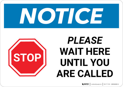 Notice: Stop Please Wait Here Until You Are Called with Icon Landscape - Wall Sign