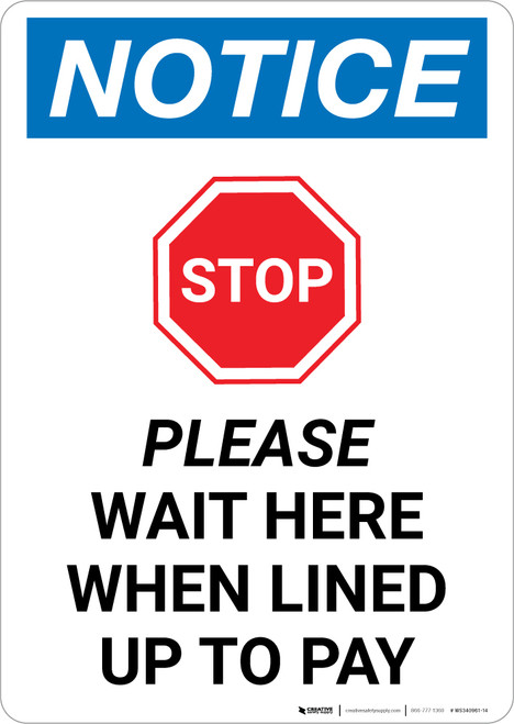Notice: Stop Please Wait Here When Lined Up To Pay with Icon Portrait - Wall Sign