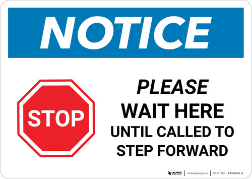 Notice: Stop Wait Here Until Called To Step Forward Landscape - Wall Sign