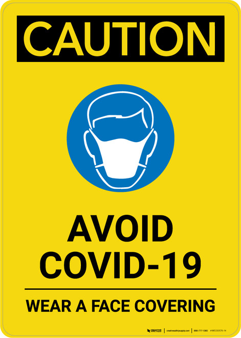 Caution: Avoid COVID-19 Wear A Face Covering with Icon Portrait - Wall Sign
