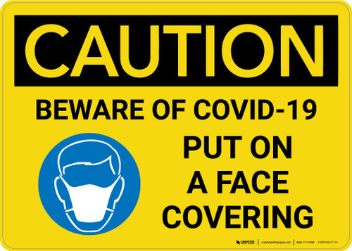 Caution: Beware Of COVID-19 Put On A Face Covering with Icon Landscape - Wall Sign