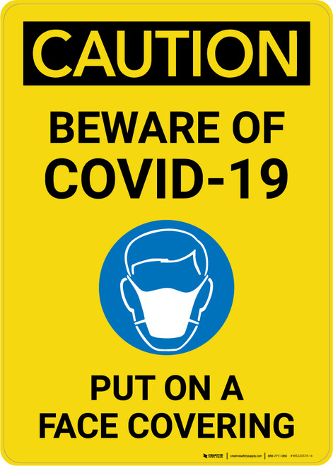 Caution: Beware Of COVID-19 Put On A Face Covering with Icon Portrait - Wall Sign