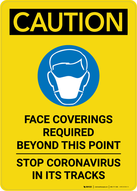 Caution: Face Coverings Required Beyond This Point Stop Coronavirus with Icon Portrait - Wall Sign