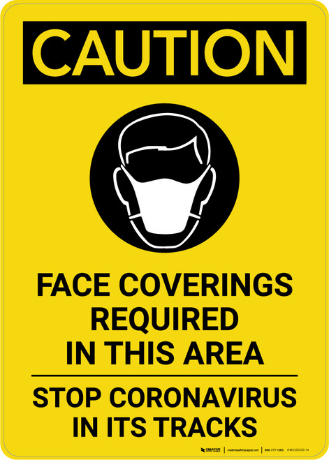 Caution: Face Coverings Required In This Area Stop Coronavirus with Icon Portrait - Wall Sign