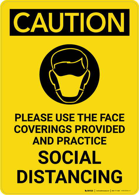 Caution: Please Use The Face Coverings Provided Practice Social Distancing with Icon Portrait - Wall Sign