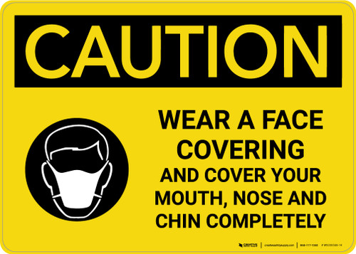 Caution: Wear A Face Covering Cover Mouth, Nose Chin Completely with Icon Landscape - Wall Sign