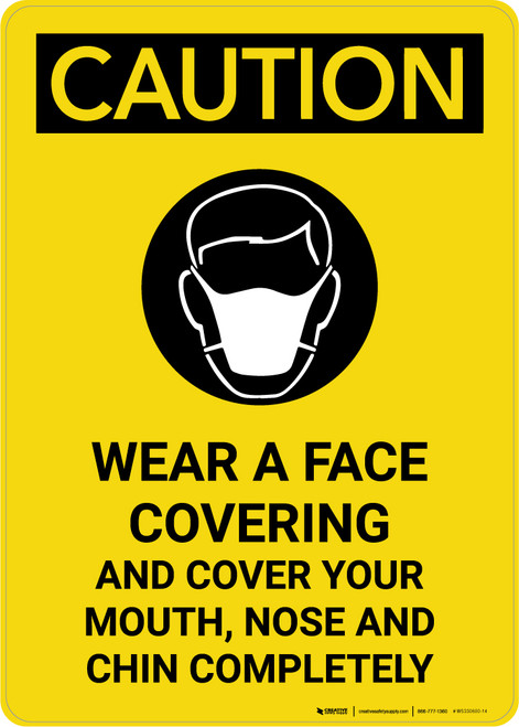 Caution: Wear A Face Covering Cover Mouth, Nose Chin Completely with Icon Portrait - Wall Sign