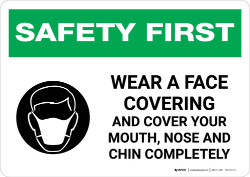 Safety First: Wear A Face Covering Cover Mouth, Nose Chin Completely with Icon Landscape - Wall Sign