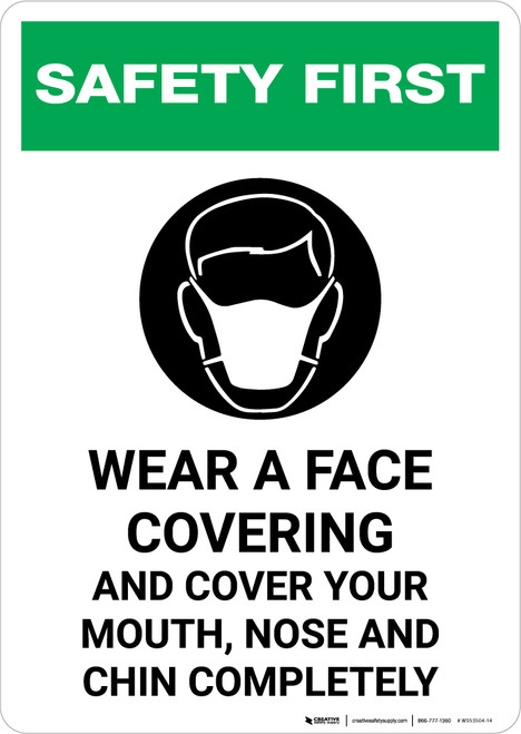 Safety First: Wear A Face Covering Cover Mouth, Nose Chin Completely with Icon Portrait - Wall Sign