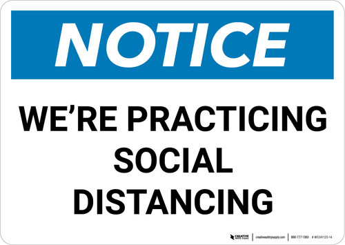 Notice: We're Practicing Social Distancing Landscape - Wall Sign