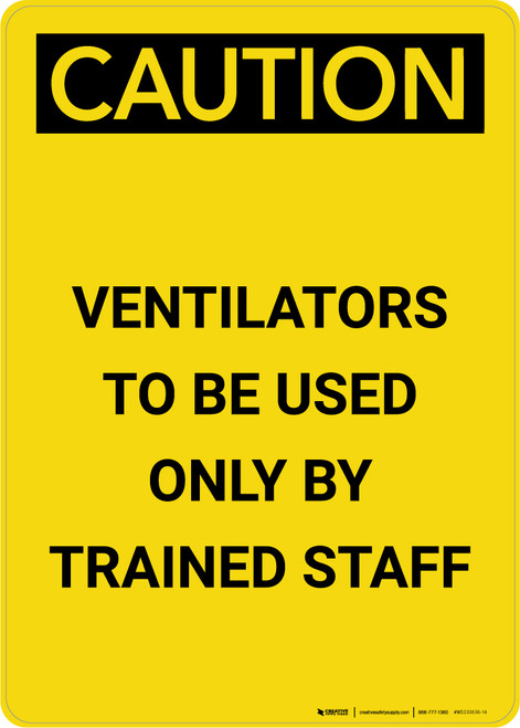 Caution: Ventilators To Be Used Only By Trained Staff Portrait - Wall Sign
