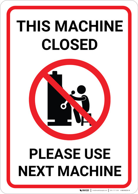 This Machine Closed - Please Use Next Machine Portrait - Wall Sign