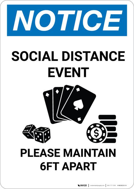 Notice: Social Distance Event - Please Maintain 6Ft Apart Portrait - Wall Sign
