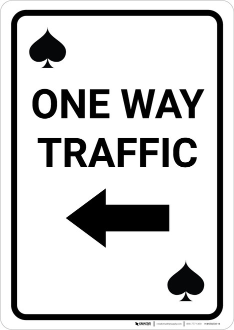 Casino - One Way Traffic Spades Playing Card with Arrow Left Portrait - Wall Sign