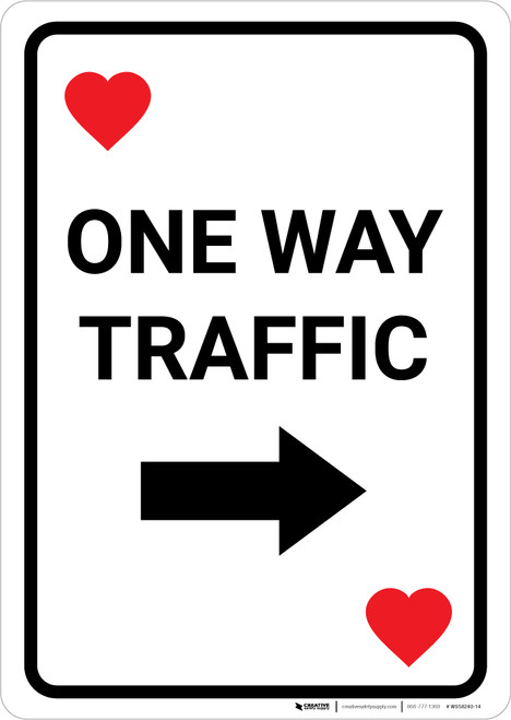 Casino - One Way Traffic Hearts Playing Card with Arrow Right Portrait - Wall Sign