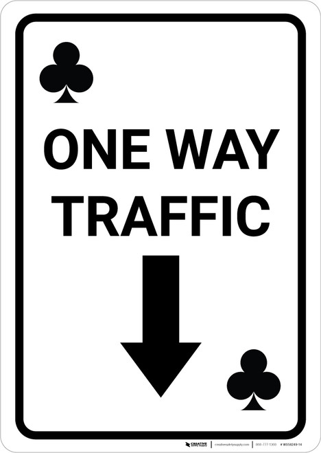 Casino - One Way Traffic Clubs Playing Card with Arrow Down Portrait - Wall Sign