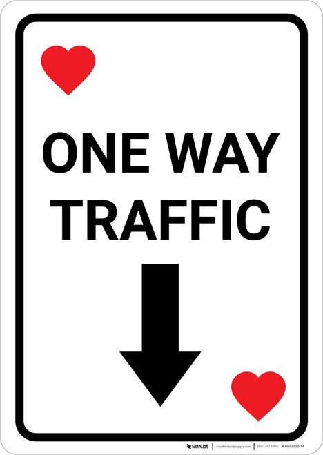 Casino - One Way Traffic Hearts Playing Card with Arrow Down Portrait - Wall Sign