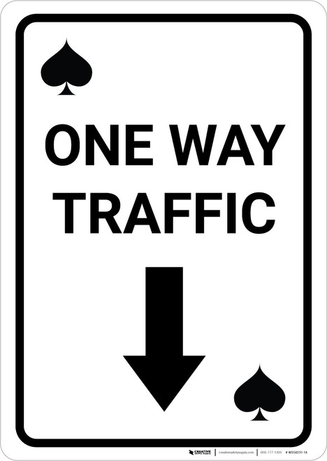 Casino - One Way Traffic Spades Playing Card with Arrow Down Portrait - Wall Sign