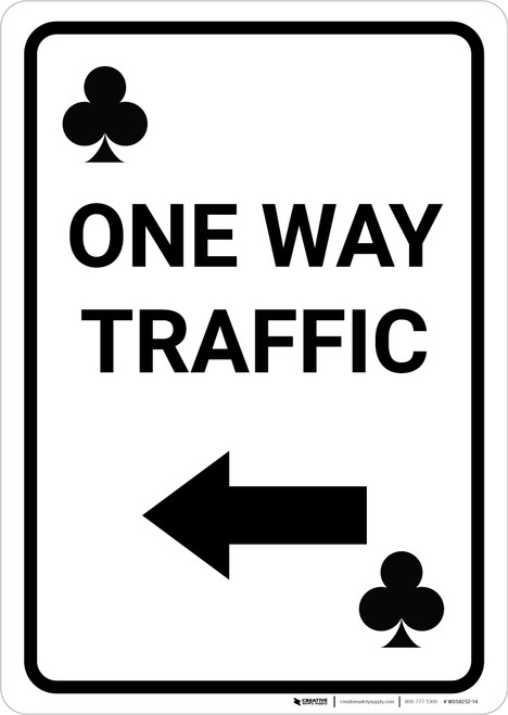 Casino - One Way Traffic Clubs Playing Card with Arrow Left Portrait - Wall Sign