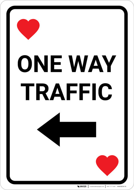 Casino - One Way Traffic Heart Playing Card with Arrow Left Portrait - Wall Sign
