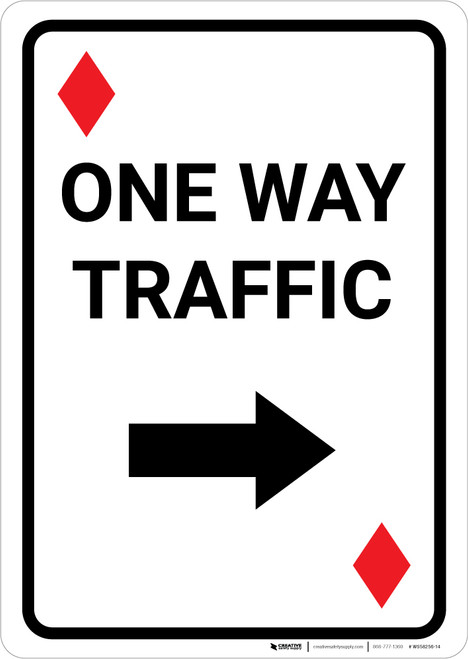 Casino - One Way Traffic Diamond Playing Card with Arrow Right Portrait - Wall Sign