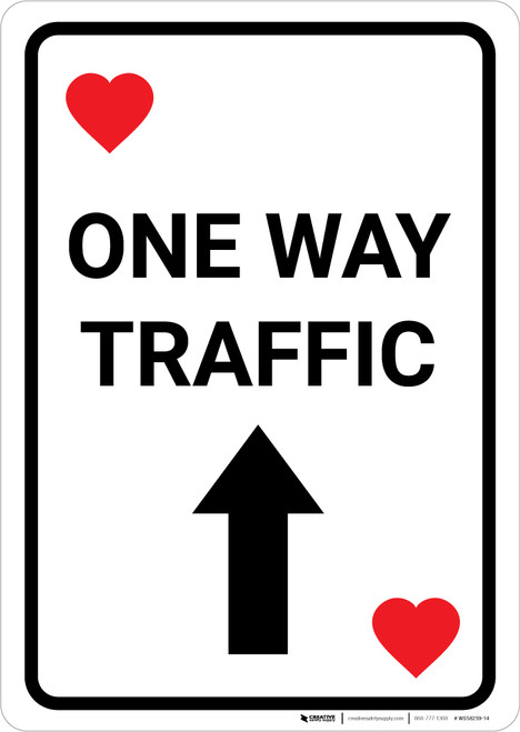 Casino - One Way Traffic Hearts Playing Card with Arrow Up Portrait - Wall Sign