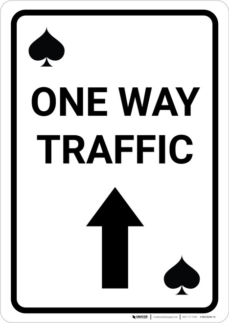 Casino - One Way Traffic Spades Playing Card with Arrow Up Portrait - Wall Sign