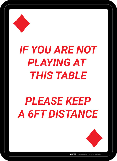 If You Are Not Playing at Table - Please Keep 6ft Distance Portrait Diamond Playing Card - Wall Sign