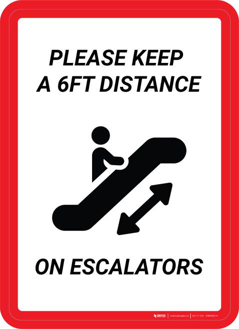 Please Keep a 6ft Distance on Escalators Portrait - Wall Sign