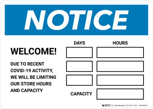 Notice: Welcome - We Will be Limiting Store Hours and Capacity Landscape - Wall Sign