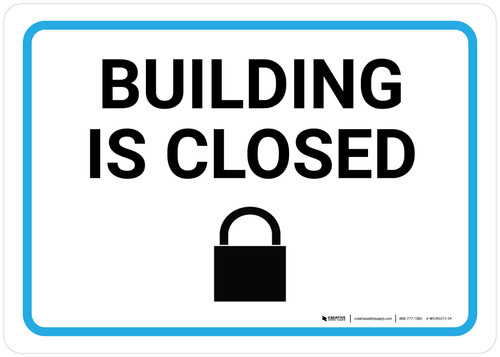 Building Is Closed with Icon Landscape - Wall Sign