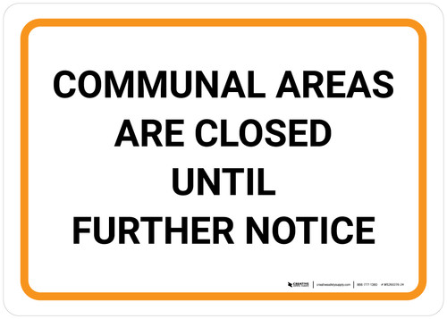Communal Areas Are Closed Until Further Notice Landscape - Wall Sign