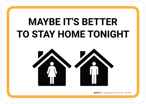 Maybe It's Better To Stay Home Tonight with Icon Landscape - Wall Sign