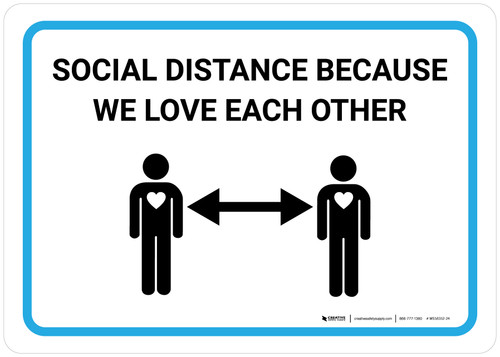 Social Distance Because We Love Each Other with Icon Landscape - Wall Sign