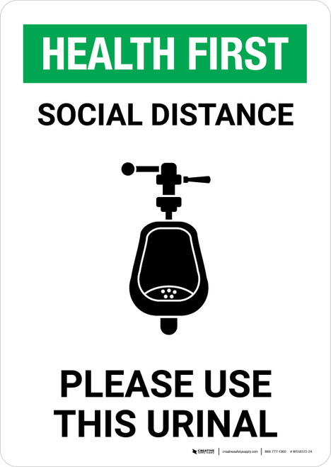 Health First: Social Distance Please Use This Urinal with Icon Portrait - Wall Sign
